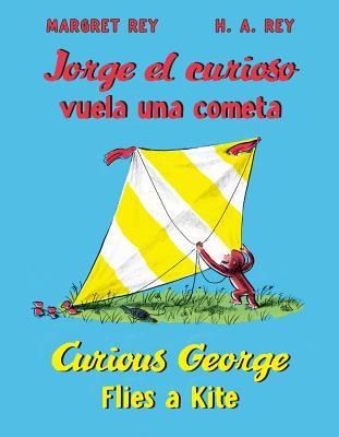 Jorge el curioso vuela una cometa/Curious George Flies A Kite By Rey, H. A./ Rey, Margret